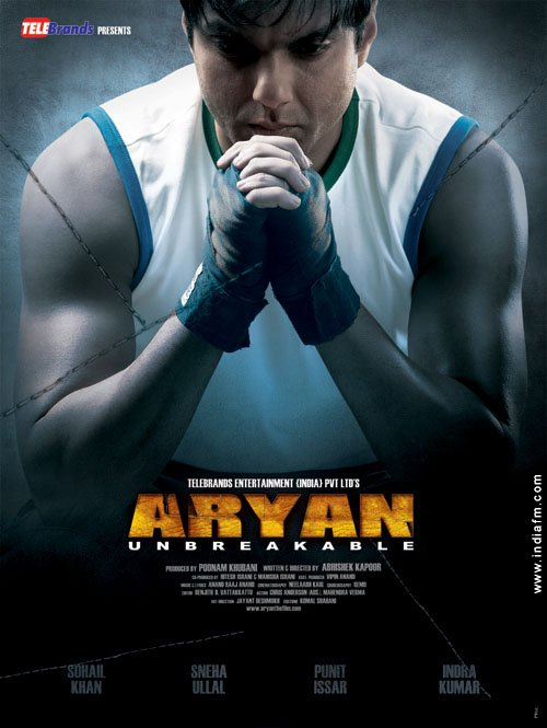 Aryan - Unbreakable, Sohail Khan, Sneha Ullal, Puneet Issar, Inder Kumar, Farida Jalal, Satish Shah, Supriya Karnik, Kapil Dev, Gulshan Grover, Suved Lohia, Ahsaas Channa, Fardeen Khan