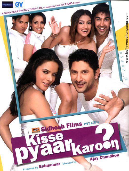 Kisse Pyaar Karoon, Arshad Warsi, Aashish Chaudhary, Yash Tonk, Udita Goswami, Shweta Menon, Shakti Kapoor, Aashish Vidyarthi, Aarti Chhabria